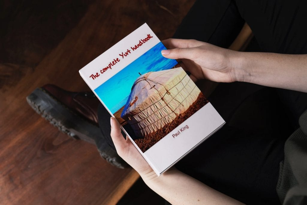 The Complete Yurt Handbook by Paul King